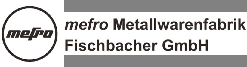 mefro Metallwarenfabrik Fischbacher GmbH